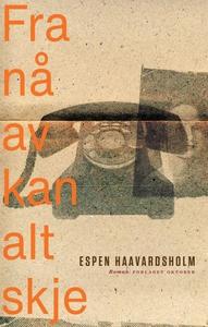 Fra nå av kan alt skje (ebok) av Espen Haavar
