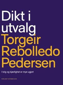 Dikt i utvalg (ebok) av Torgeir Rebolledo Ped