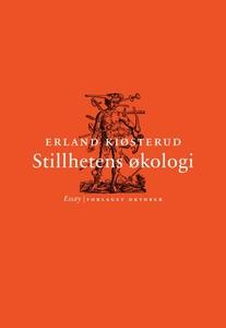 Stillhetens økologi (ebok) av Erland Kiøsteru