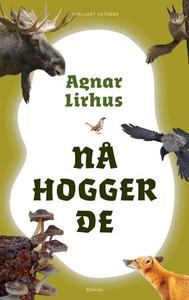 Nå hogger de (ebok) av Agnar Lirhus