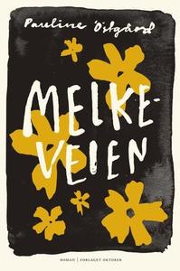 Melkeveien (ebok) av Pauline Östgård