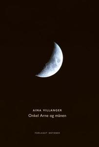 Onkel Arne og månen (ebok) av Aina Villanger