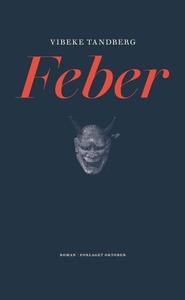 Feber (ebok) av Vibeke Tandberg