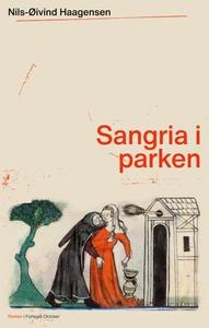 Sangria i parken (ebok) av Nils-Øivind Haagen