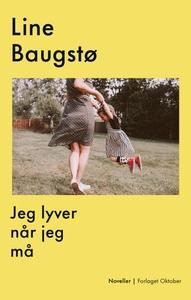 Jeg lyver når jeg må (ebok) av Line Baugstø