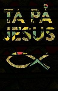 Ta på Jesus = Touch Jesus : poetry & document