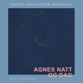 Agnes natt og dag