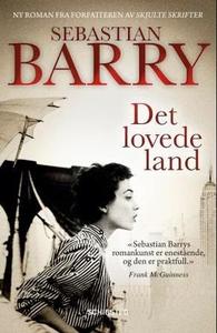 Det lovede land (ebok) av Sebastian Barry