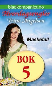 Maskefall (ebok) av Trine Angelsen
