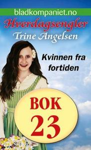 Kvinnen fra fortiden (ebok) av Trine Angelsen