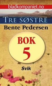 Svik (ebok) av Bente Pedersen
