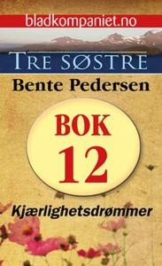 Kjærlighetsdrømmer (ebok) av Bente Pedersen