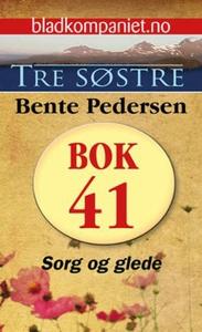 Sorg og glede (ebok) av Bente Pedersen