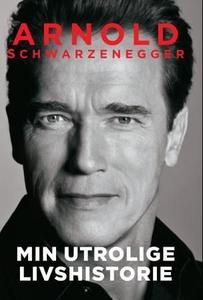 Min utrolige livshistorie (ebok) av Arnold Sc