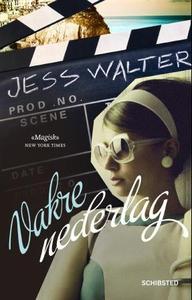 Vakre nederlag (ebok) av Jess Walter