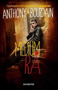 Medium rå (ebok) av Anthony Bourdain