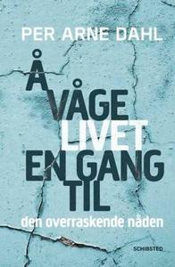 Å våge livet en gang til (ebok) av Per Arne D