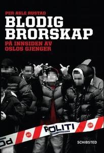 Blodig brorskap (ebok) av Per Asle Rustad