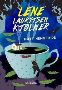 Høyt henger de (ebok) av Lene Lauritsen Kjøln