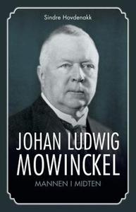 Johan Ludwig Mowinckel (ebok) av Sindre Hovde