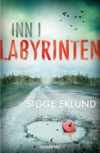 Inn i labyrinten (ebok) av Sigge Eklund