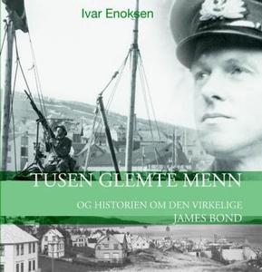 Tusen glemte menn (lydbok) av Ivar Enoksen