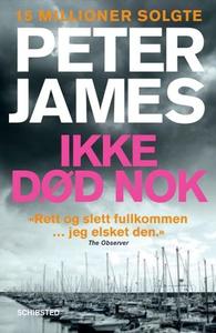 Ikke død nok (ebok) av Peter James