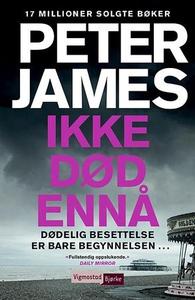 Ikke død ennå (ebok) av Peter James