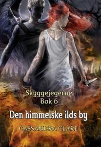 Den himmelske ilds by (ebok) av Cassandra Cla
