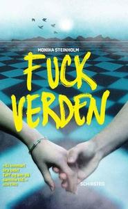 Fuck verden (ebok) av Monika Steinholm