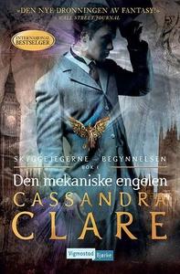 Den mekaniske engelen (ebok) av Cassandra Cla