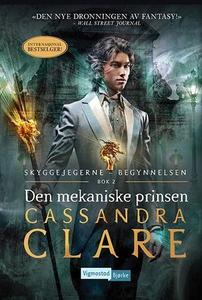 Den mekaniske prinsen (ebok) av Cassandra Cla