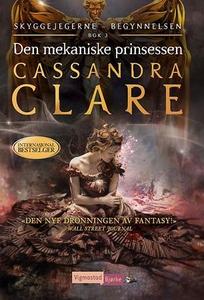 Den mekaniske prinsessen (ebok) av Cassandra