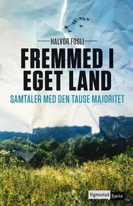 Fremmed i eget land (ebok) av Halvor Fosli