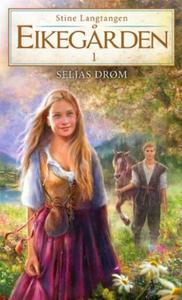 Seljas drøm (ebok) av Stine Langtangen
