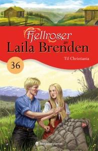 Til Christiania (ebok) av Laila Brenden