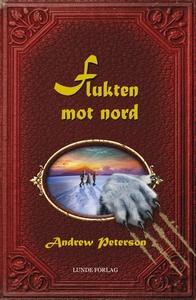 Flukten mot nord (ebok) av Andrew Peterson