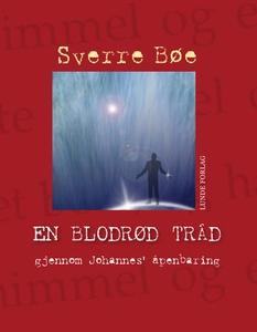 En blodrød tråd (ebok) av Sverre Bøe