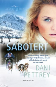 Sabotert (ebok) av Dani Pettrey