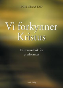 Vi forkynner Kristus (ebok) av Egil Sjaastad
