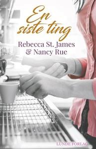 En siste ting (ebok) av Rebecca St. James, Na