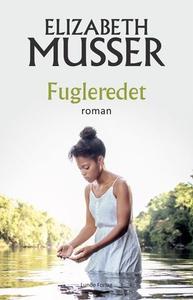 Fugleredet (ebok) av Elizabeth Musser