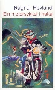 Ein motorsykkel i natta (ebok) av Ragnar Hovl