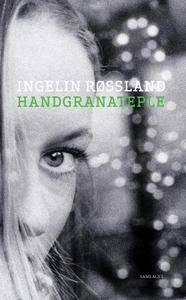 Handgranateple (ebok) av Ingelin Røssland