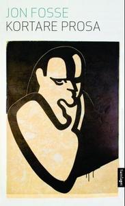 Kortare prosa (ebok) av Jon Fosse