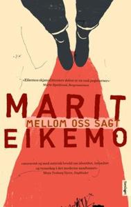 Mellom oss sagt (ebok) av Marit Eikemo