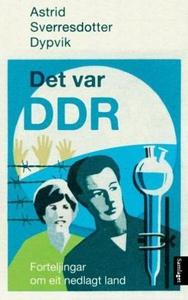 Det var DDR (ebok) av Astrid Sverresdotter Dy