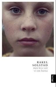 Men kva veit vi om barna (ebok) av Rakel Sols