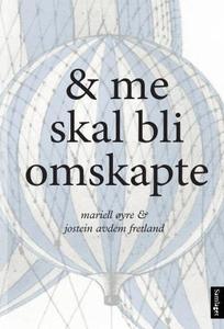 & me skal bli omskapte (ebok) av Mariell Øyre