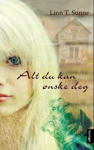 Alt du kan ønske deg (ebok) av Linn T. Sunne